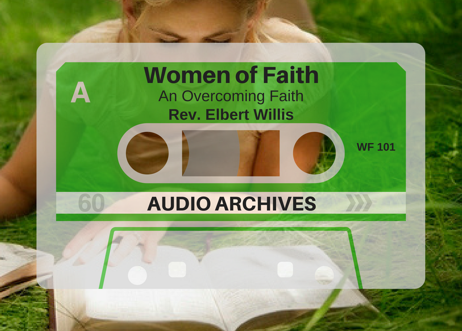 WF101 – An Overcoming Faith